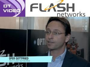 DT Interview with Flash Networks' Ofer Gottfried